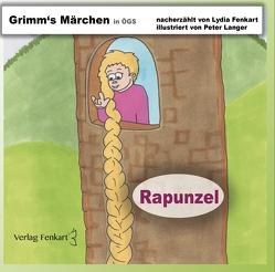 Grimm's Märchen Rapunzel von Fenkart,  Lydia, Langer,  Peter