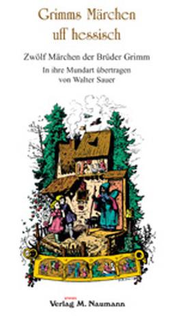 Grimms Märchen uff hessisch von Grimm,  Jacob, Grimm,  Wilhelm, Sauer,  Walter