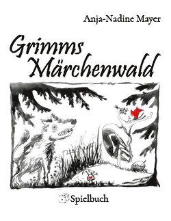 Grimms Märchenwald von Mayer,  Anja-Nadine