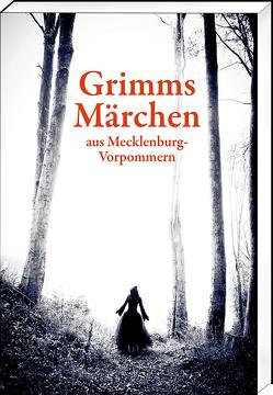 Grimms Märchen aus Mecklenburg-Vorpommern von Borth,  Helmut