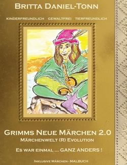 GRIMMS NEUE MÄRCHEN 2.0 von Daniel-Tonn,  Britta