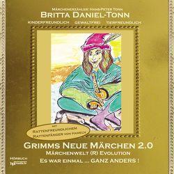 Grimms neue Märchen 2.0 von Daniel-Tonn,  Britta, Tonn,  Hans-Peter