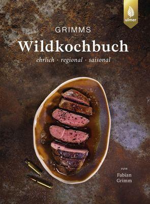 Grimms Wildkochbuch von Grimm,  Fabian