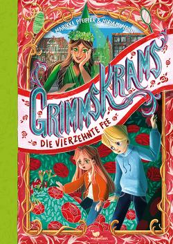 Grimmskrams – Die vierzehnte Fee von Kister,  Kristina, Marikka Pfeiffer / Miriam Mann