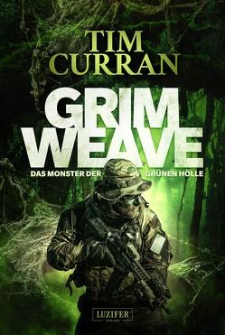 GRIMWEAVE – Das Monster der grünen Hölle von Curran,  Tim, Rink,  Michaela