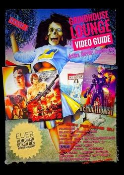 Grindhouse Lounge: Video Guide – Band 1 – Euer Filmführer durch den Videowahnsinn / Mit den Reviews zu X-Ray, Octalus, Nacht der Entscheidung, Bloodfist Fighter 2, The Demolitionist, Arachnophobia und vielen mehr von Port,  Andreas