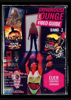Grindhouse Lounge: Video Guide – Band 2 – Euer Filmführer durch den Videowahnsinn / Mit den Reviews zu From Beyond, Patrick Lebt, Split Second, Best of the Best 2, Mikey,Der Komet, Creature, Parasiten-Mörder und vielen Mehr! von Port,  Andreas