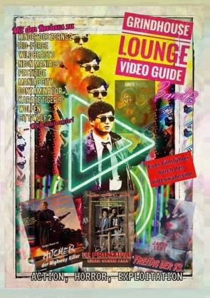 Grindhouse Lounge: Video Guide – Band 3 – Euer Filmführer durch den Videowahnsinn / Mit den Reviews zu Tot und Begraben, Der Prinzipal, The Hitcher, Conquest, Jason Lebt, City Wolf 2, Karate Tiger 9 … und vielen mehr von Port,  Andreas