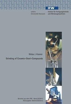 Grinding of Ceramic- Steel- Compounds von Denkena,  Berend, Kramer,  Niklas J.