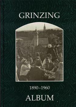 Grinzing 1890-1960 von Lunzer,  Christian, Seemann,  Helfried