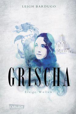 Grischa 2: Eisige Wellen von Ahrens,  Henning, Bardugo,  Leigh