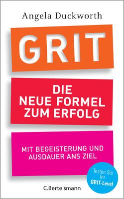 GRIT – Die neue Formel zum Erfolg von Duckworth,  Angela, Mengden,  Leon