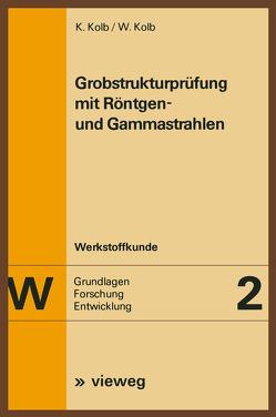 Grobstrukturprüfung mit Röntgen- und Gammastrahlen von Kolb,  Klaus