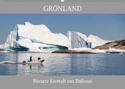 Grönland Bizarre Eiswelt um Ilulissat (Wandkalender 2019 DIN A2 quer) von Becker,  Bernd