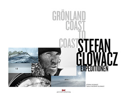Grönland Coast to Coast von Glowacz,  Stefan, Valérien-Glowacz,  Tanja