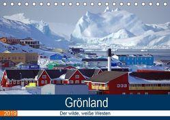 Grönland – Der wilde, weiße Westen (Tischkalender 2019 DIN A5 quer) von Pantke,  Reinhard