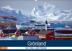 Grönland – Der wilde, weiße Westen (Wandkalender 2019 DIN A2 quer) von Pantke,  Reinhard