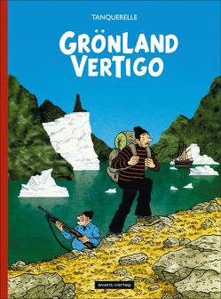 Grönland Vertigo Deluxe von Tanquerelle,  Hervé