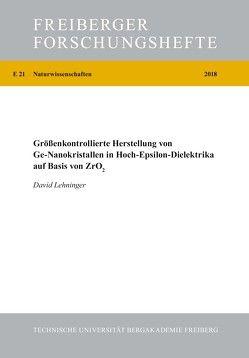 Größenkontrollierte Herstellung von Ge-Nanaokristallen in Hoch-Epsilon-Dielektrika af Basis von ZrO2 von Lehninger,  David