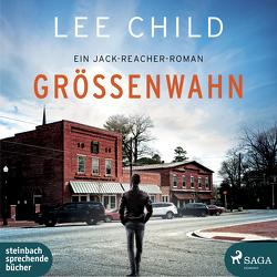 Größenwahn von Child,  Lee, Rahn,  Marie, Schwarzmaier,  Michael