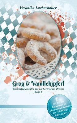 Grog & Vanillekipferl von Lackerbauer,  Veronika