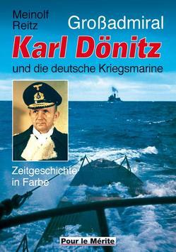 Großadmiral Karl Dönitz und die deutsche Kriegsmarine von Reitz,  Meinolf