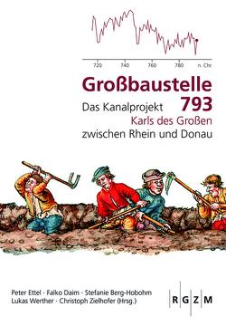 Großbaustelle 793 von Berg-Hobohm,  Stefanie, Daim,  Falko, Ettel,  Peter, Werther,  Lukas, Zielhofer,  Christoph