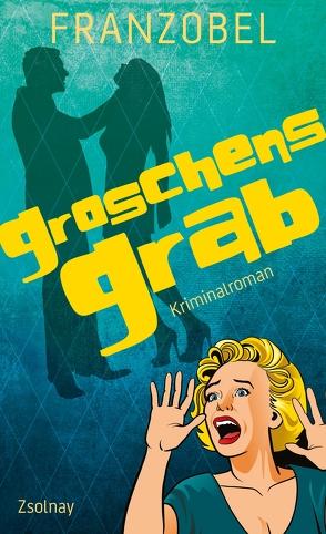 Groschens Grab von Franzobel