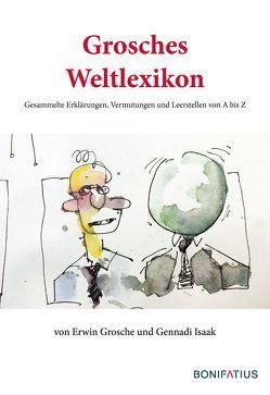 Grosches Weltlexikon von Grosche,  Erwin, Isaak,  Gennadi