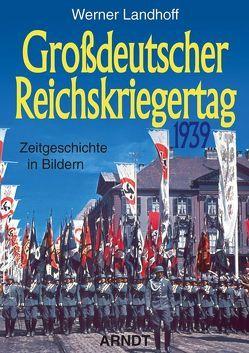 Großdeutscher Reichskriegertag 1939 von Landhoff,  Werner