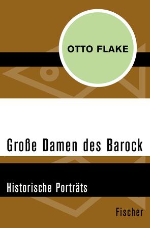 Große Damen des Barock von Flake,  Otto