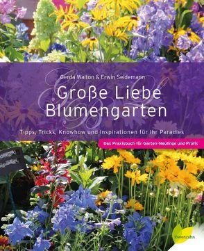 Große Liebe Blumengarten von Seidemann,  Erwin, Walton,  Gerda