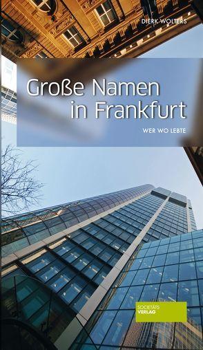 Große Namen in Frankfurt von Wolters,  Dierk