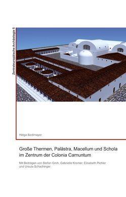 Große Thermen, Palästra, Macellum und Schola im Zentrum der Colonia Carnuntum von Sedlmayer,  Helga