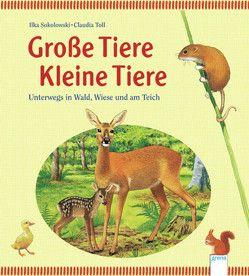 Große Tiere – Kleine Tiere von Krautmann,  Milada, Mueller,  Thomas, Schulze,  Heinz-Helge, Sokolowski,  Ilka, Toll,  Claudia