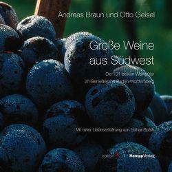 Große Weine aus Südwest von Braun,  Andreas, Geisel,  Otto