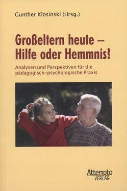 Großeltern heute – Hilfe oder Hemmnis? von Klosinski,  Gunther