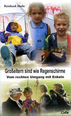 Großeltern sind wie Regenschirme von Abeln,  Reinhard