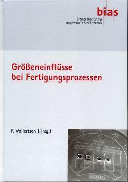 Größeneinflüsse bei Fertigungsprozessen von Vollertsen,  Frank