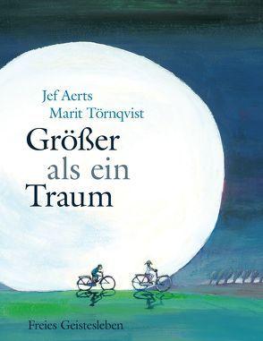Größer als ein Traum von Aerts,  Jef, Holberg,  Marianne, Törnqvist,  Marit