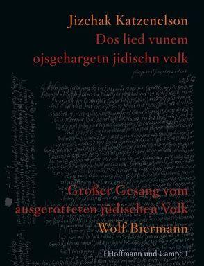 Großer Gesang vom ausgerotteten jüdischen Volk von Biermann,  Wolf