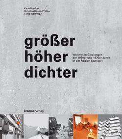 größer höher dichter von Hopfner,  Karin, Simon-Philipp,  Christina, Wolf,  Claus