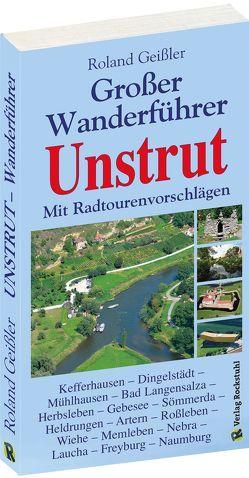 GROSSER WANDERFÜHRER UNSTRUT von Geissler,  Roland, Müller,  Rüdiger, Rockstuhl,  Harald
