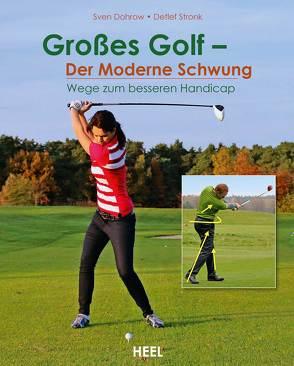 Großes Golf – der moderne Schwung von Dohrow,  Sven, Dr. Detlef Stronk,  Dr., Stronk,  Detlef, Sven Dohrow,  Sven