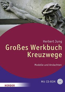 Großes Werkbuch Kreuzwege von Jung,  Herbert