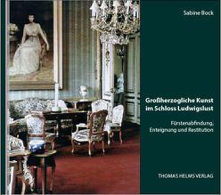 Großherzogliche Kunst im Schloss Ludwigslust von Berswordt-Wallrabe,  Kornelia von, Bock,  Sabine