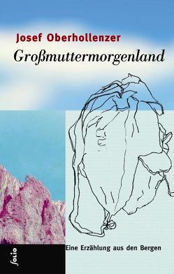 Großmuttermorgenland von Oberhollenzer,  Josef