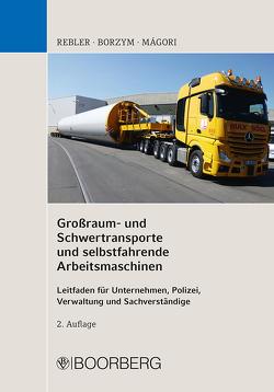 Großraum- und Schwertransporte und selbstfahrende Arbeitsmaschinen von Borzym,  Christian, Màgori,  Valentin, Rebler,  Adolf