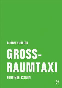 Großraumtaxi von Kuhligk,  Björn