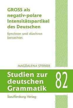 GROSS als negativ-polare Intensitätspartikel des Deutschen von Steiner,  Magdalena